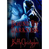 Bound by Darkness - Buffy Christopher-Vincent