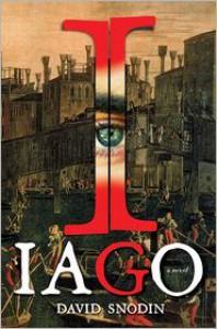 Iago: A Novel - David Snodin