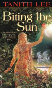 Biting the Sun - Tanith Lee