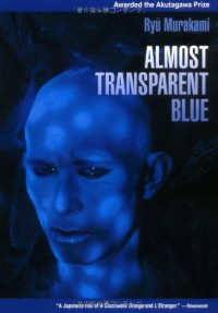 Almost Transparent Blue - Ryū Murakami, Nancy Andrew