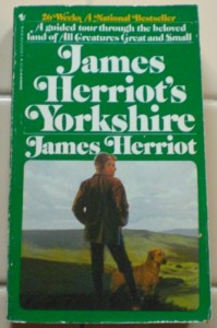 James Herriot's Yorkshire: A Guided Tour Through the Beloved Land of All Creatures Great and Small - James Herriot