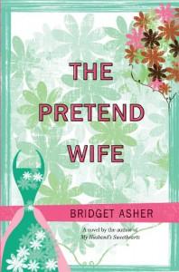 The Pretend Wife - Bridget Asher