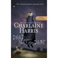 Dead Until Dark (Sookie Stackhouse #1) - Charlaine Harris