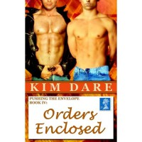 Orders Enclosed (Pushing the Envelope, #4) - Kim Dare