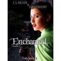 Enchanted (Touched, #3) - S.A. Archer,  S. Ravynheart
