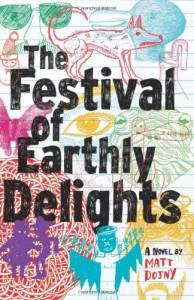 The Festival of Earthly Delights - Matt Dojny