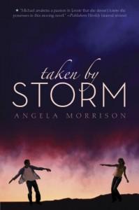 Taken by Storm  - Angela Morrison