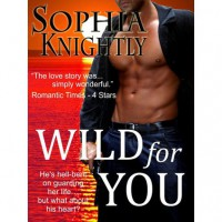 Wild for You - Sophia Knightly