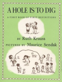 A Hole is to Dig - Ruth Krauss, Maurice Sendak
