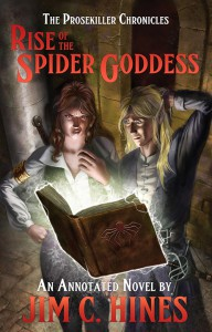The Prosekiller Chronicles: Rise of the Spider Goddess -- An Annotated Novel - Jim C. Hines