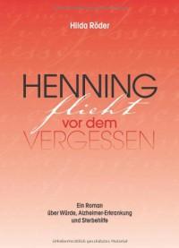 Henning flieht vor dem Vergessen - Hilda Röder