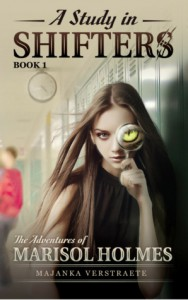 A Study In Shifters (The Adventures of Marisol Holmes, #1) - Majanka Verstraete