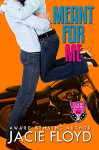 Meant for Me (A Good Riders Romance Book 3) - Jacie Floyd