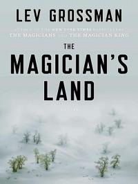 The Magician's Land - Mark Bramhall, Lev Grossman