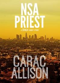 NSA Priest: A Chalk Short Story - Carac Allison
