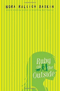Ruby on the Outside - Nora Raleigh Baskin