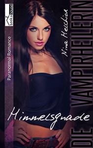 Himmelsgnade - Die Vampirheilerin 1 - Nina Melchior