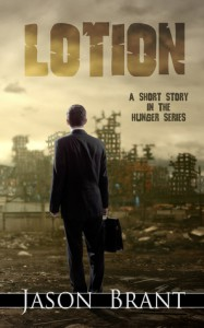 Lotion: A Horror Short Story in The Hunger Series - Jason Brant