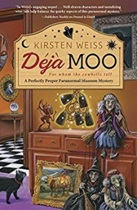 Deja Moo (A Perfectly Proper Paranormal Museum Mystery) - Kirsten Weiss