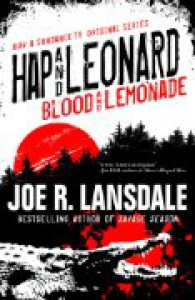 Hap and Leonard: Blood and Lemonade - Joe R. Lansdale
