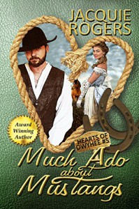 Much Ado About Mustangs (Hearts of Owyhee Western Romance Book 5) - Jacquie Rogers