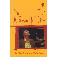 [(A Beautiful Life * * )] [Author: Michael Futcher] [Jun-2000] - Michael Futcher
