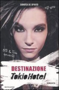Destinazione Tokio Hotel - Dorotea de Spirito