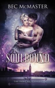 Soulbound (Dark Arts Book 3) - Bec McMaster