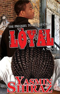 Loyal: The Prequel To Retaliation - Yasmin Shiraz