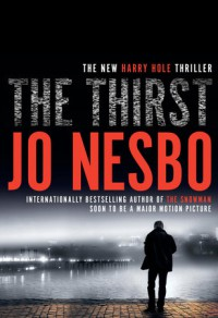 The Thirst: A Harry Hole Novel - Jo Nesbo