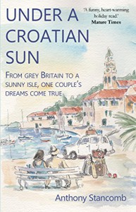 Under a Croatian Sun - Anthony Stancomb