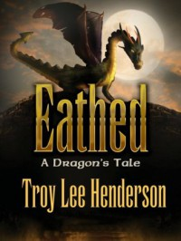Eathed, A Dragon's Tale (The Hill Brothers Trilogy) - Troy Lee Henderson