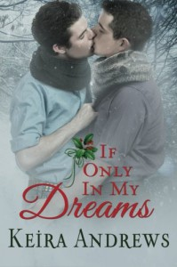 If Only in My Dreams - Keira Andrews