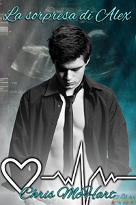 La sorpresa di Alex (Gay M-Preg) - Chris McHart, Phoenix Skyler