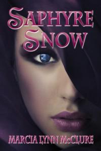 Saphyre Snow - Marcia Lynn McClure