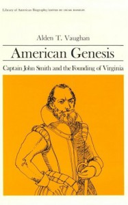 American Genesis: Captain John Smith and the Founding of Virginia - Alden T. Vaughan
