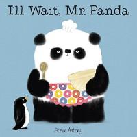 I'll Wait, Mr. Panda - Steve Antony