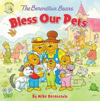 The Berenstain Bears Bless Our Pets (Berenstain Bears/Living Lights) - Mike Berenstain