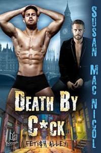 Death By C*ck (Fetish Alley #2) - Susan Mac Nicol