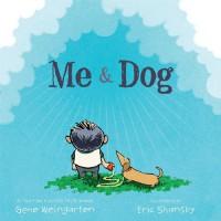 Me & Dog - Gene Weingarten, Eric Shansby