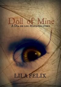 Doll of Mine (A Dia de los Muertos Story) - Lila Felix