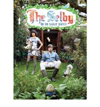 The Selby is in Your Place - Todd Selby, Lesley Arfin