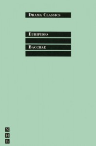 Bacchae - Euripides, Kenneth McLeish, Frederic Raphaie