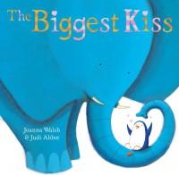 The Biggest Kiss - Joanna Walsh, Judi Abbot