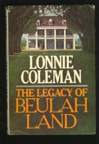 The Legacy of Beulah Land - Lonnie Coleman