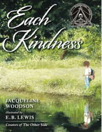 Each Kindness - Jacqueline Woodson, E.B. Lewis