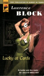 Lucky at Cards (Hard Case Crime #28) - Lawrence Block