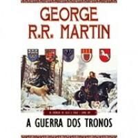 A Guerra dos Tronos (As Crónicas de Gelo e Fogo, #1) - George R.R. Martin,  Jorge Candeias