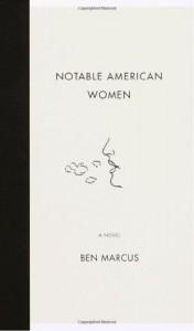 Notable American Women - Ben Marcus