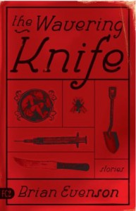 The Wavering Knife - Brian Evenson
